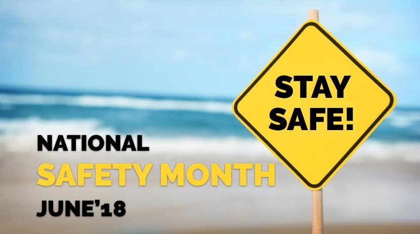 National Safety Month, June 2018