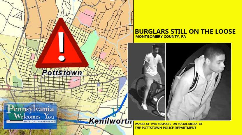 Burglars Still on the Loose - Montgomery County - PA