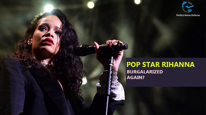 Pop Star Rihanna Got Burglarized Again