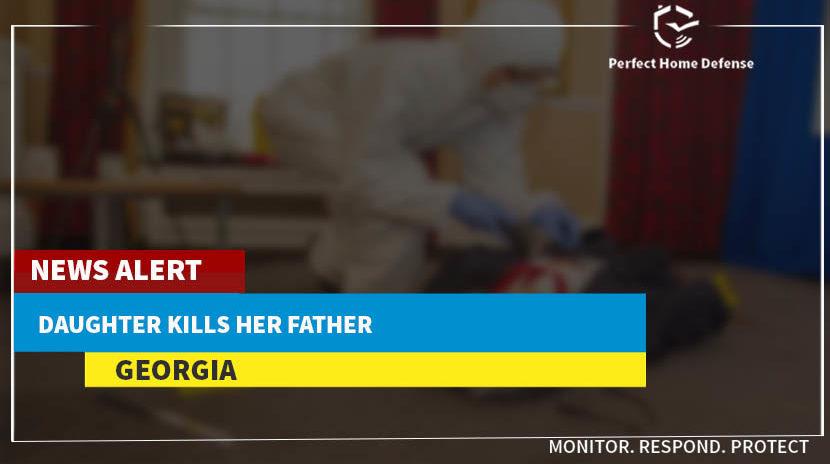 Daughter Kills Father in Georgia