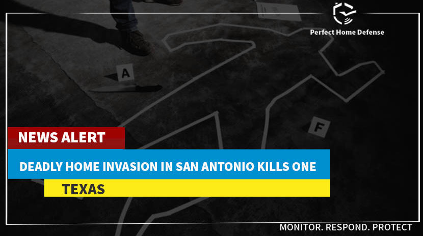 Deadly Home Invasion in San Antonio-Texas