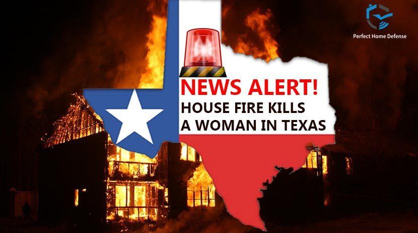 House Fire Kills a Woman in Texas