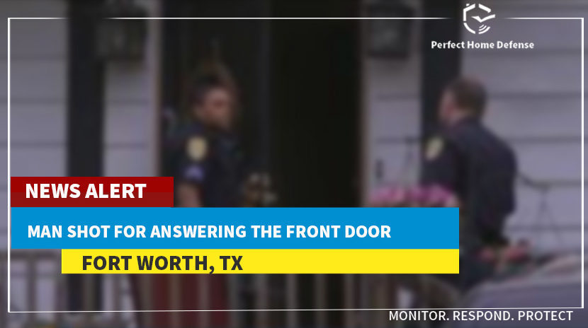Fort Worth Man Shot for Answering the Front Door