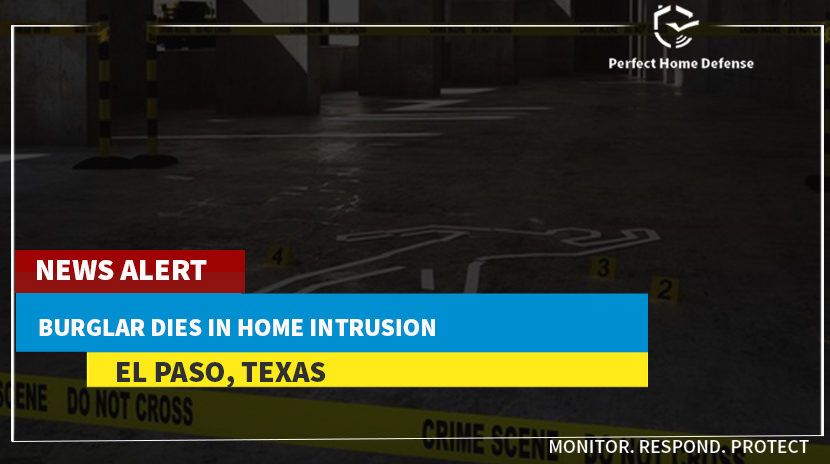 El Paso Burglar Dies in Home Intrusion