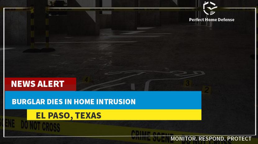 El Paso Burglar Dies in Home Intrusion