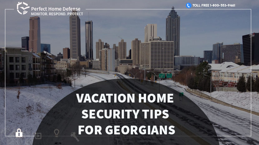 Home Security Tips for Georgians during Vacation