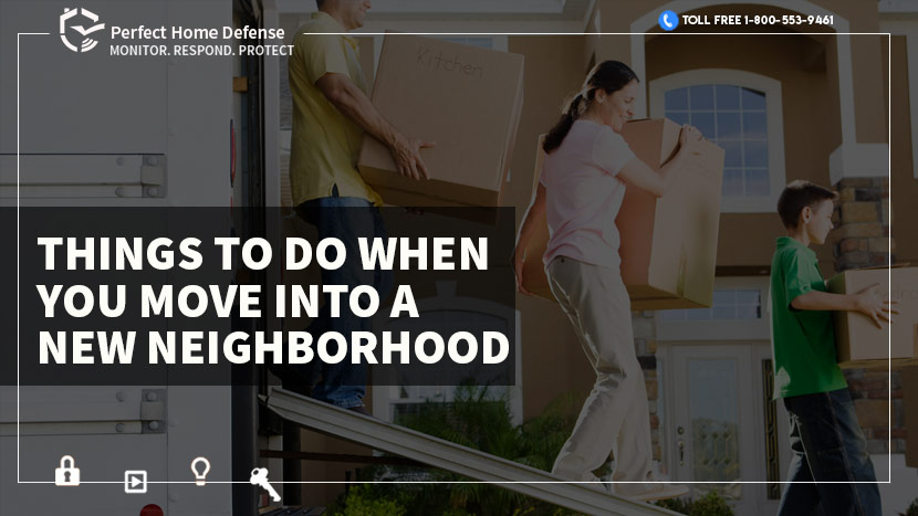 Things to do when you move into a new neighborhood perfect home defense - Things to do when moving into a new house ...