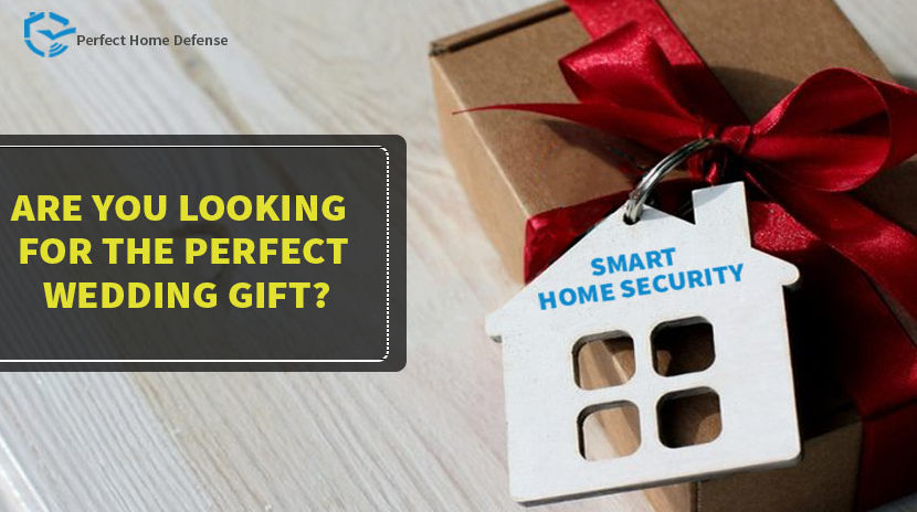 A Home Security System Is An Impeccable Wedding Gift?
