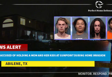 4 Suspects Alleged Of Invading Abilene Home