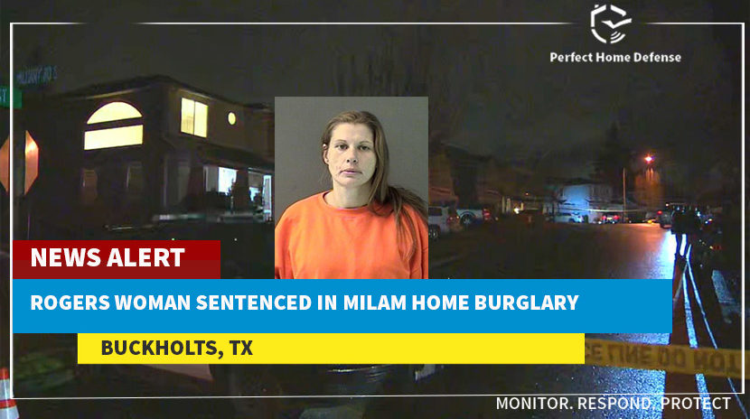 Rogers Woman Sentenced In Milam County, Texas Home Burglary