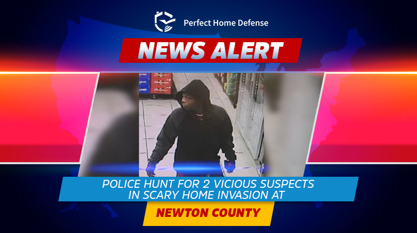 Police Hunt for 2 vicious suspects in Scary Home Invasion at Newton County