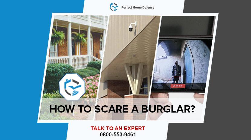 Smart ways to scare a burglar