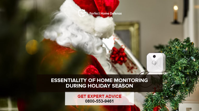 Essentiality Of Home Monitoring During Holiday Season