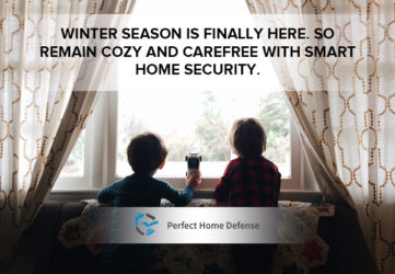 Winter season is finally here. So remain cozy and carefree with Smart Home Security.